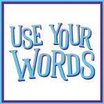 Use Your Words - The Outerhaven