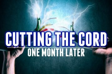 cutting the cord-one month