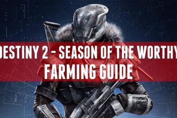 Desting 2 - Farming Guides - Season of the Worthy